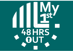 My 1ST 48 HRS OUT